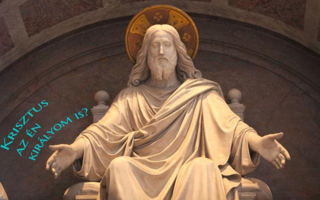 Krisztus a Mindenség Királya ünnepe